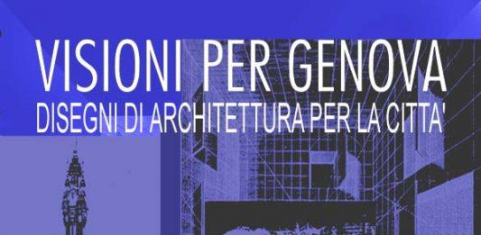 Visioni per Genova. Disegni di architettura per la città