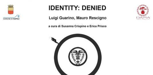 Luigi Guarino / Mauro Rescigno – Identity: denied