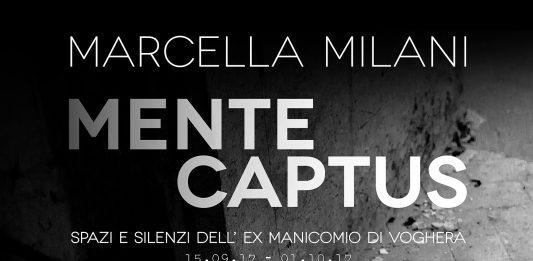 Marcella Milani – Mente captus. Spazi e silenzi dell'ex manicomio di Voghera
