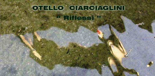 Otello Ciarciaglini – Riflessi
