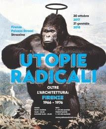 Utopie Radicali. Oltre l'architettura: Firenze 1966-1976