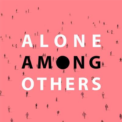 Alone among others