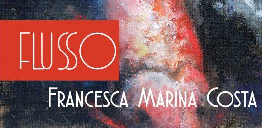 Francesca Marina Costa – Flusso