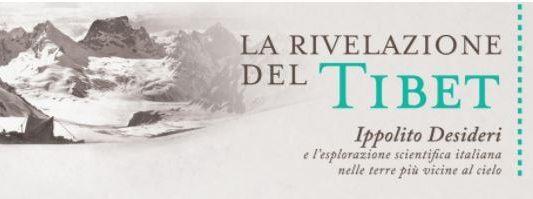 La Rivelazione del Tibet – Ippolito Desideri e l'esplorazione scientifica italiana nelle terre più vicine al cielo