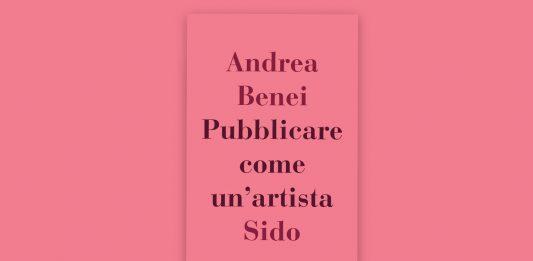 Andrea Benei – Pubblicare come un'artista. Presentazione del libro