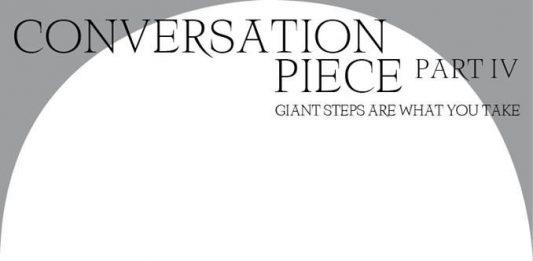 Conversation Piece | Part IV