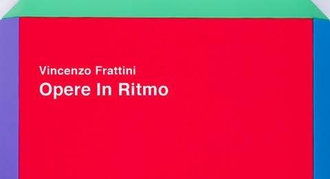 Vincenzo Frattini – Opere In Ritmo