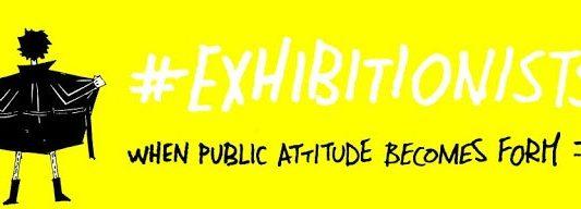 #EXHIBITIONISTS When Public Attitude Becomes Form