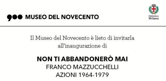 Franco Mazzucchelli – Non ti abbandoneró mai. Azioni 1964 – 1979
