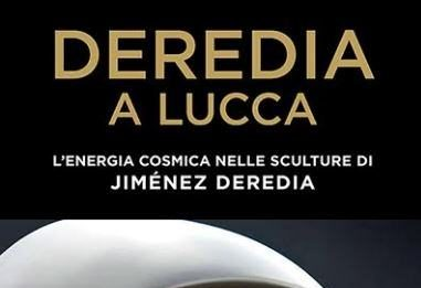 Deredia a Lucca. L'energia cosmica nelle sculture di Jiménez Deredia