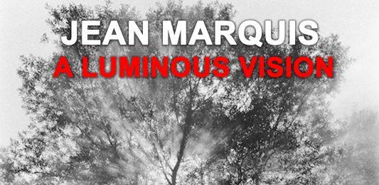 Jean Marquis – A Luminous Vision