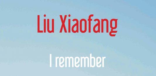 Liu Xiaofang – I remember