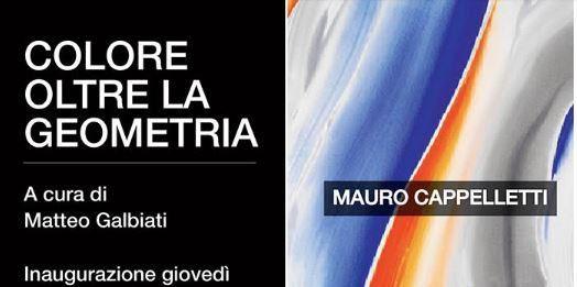 Colore oltre la geometria /  Mauro Cappelletti / Monica Temporiti