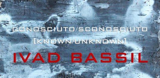 Ivad Bassil – Conosciuto/Sconosciuto