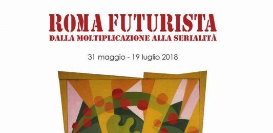 Roma Futurista. Dalla moltiplicazione alla serialità