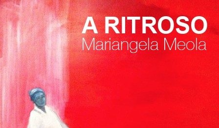 Mariangela Meola – A ritroso