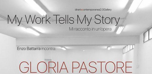 My Work Tells My Story. Mi racconto in un'opera #3: Gloria Pastore