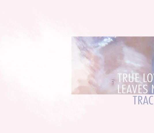True Love leaves no Traces