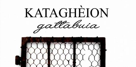 Kataghèion/ gattabuia. Dalle prigioni del pensiero all'arte ritrovata
