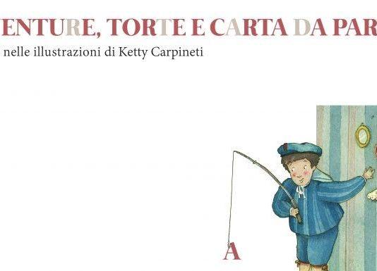 Ketty Carpineti – Avventure, torte e carta da parati