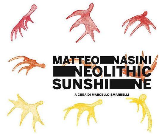 Matteo Nasini – Neolithic Sunshine