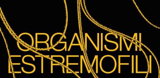 Michelangelo Penso – Organismi estremofili