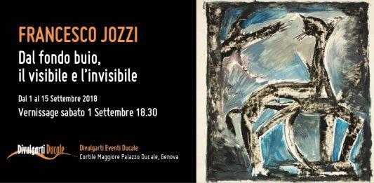 Francesco Jozzi  – Dal fondo buio il visibile e l'invisibile