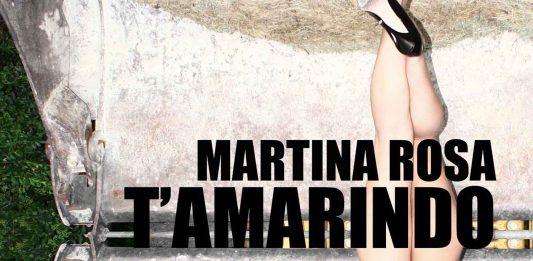 Martina Rosa – T'Amarindo