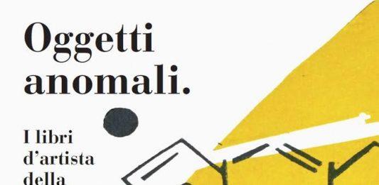 Oggetti anomali: i libri d'artista della collezione Carminati
