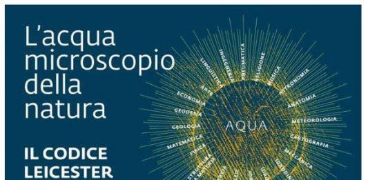 L'acqua microscopio della natura. Il Codice Leicester di Leonardo da Vinci
