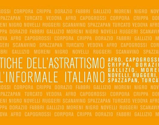 Le poetiche dell'astrattismo e dell'informale italiano