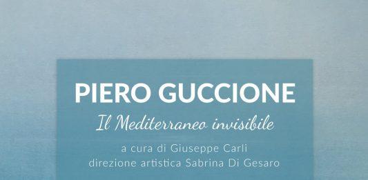 Piero Guccione –  Il Mediterraneo Invisibile