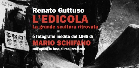 Renato Guttuso –  L'edicola. La grande scultura ritrovata /  Mario Schifano – Fotografie inedite
