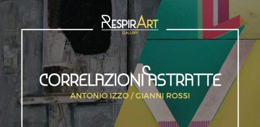 Antonio Izzo / Gianni Rossi – Duetto tra Correlazioni Astratte