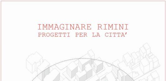 Immaginare Rimini.  Progetti per la città