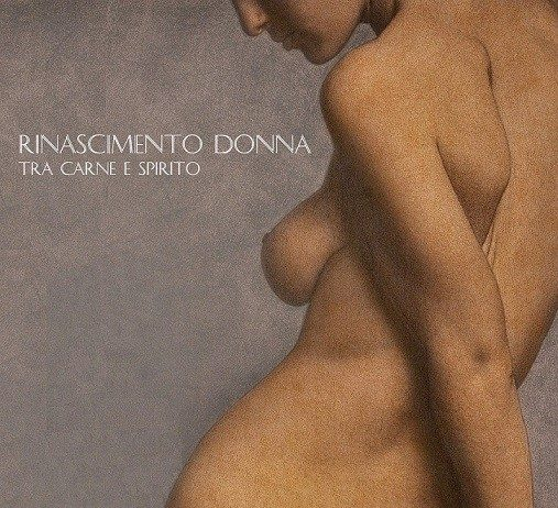 Paolo Medici – Rinascimento donna. Tra carne e spirito
