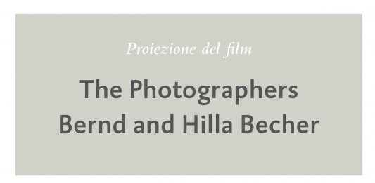 Proiezione film: The Photographers Bernd and Hilla Becher