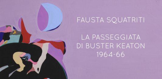 Fausta Squatriti – La Passeggiata di Buster Keaton 1964 – 1966