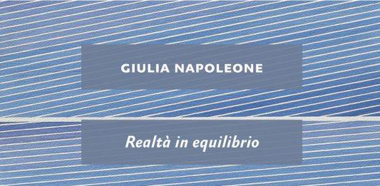 Giulia Napoleone – Realtà in equilibrio