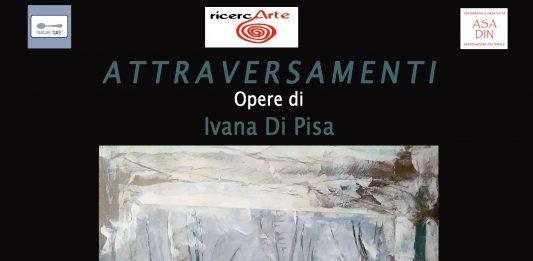 Ivana Di Pisa – Attraversamenti