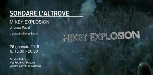 Sondare l'altrove: Mikey explosion