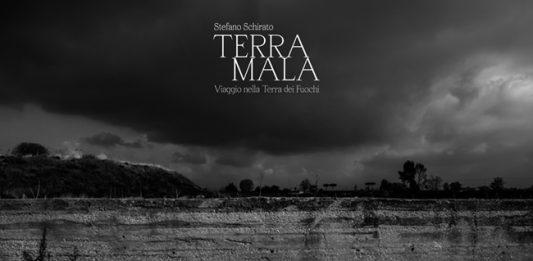 Stefano Schirato – Terra Mala. Viaggio nella Terra dei Fuochi