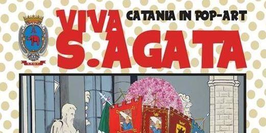 Umberto Gagliano – Viva S. Agata. Catania in Pop Art