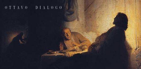 VIII Dialogo: Attorno alla Cena in Emmaus. Caravaggio incontra Rembrandt