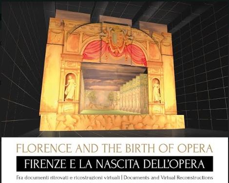 Firenze e la nascita dell'opera. Documenti ritrovati e ricostruzioni virtuali