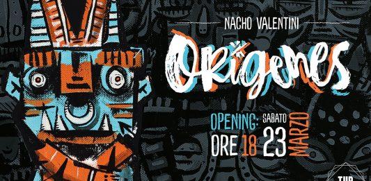 Nacho Valentini – Orìgenes