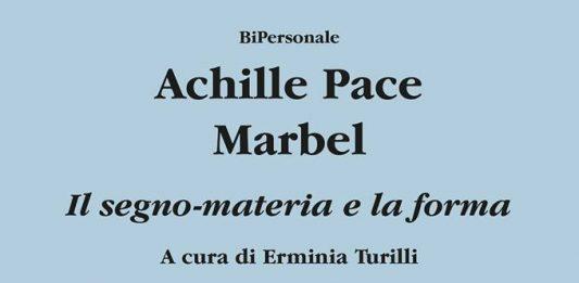 Achille Pace / Marbel – Il segno-materia e la forma
