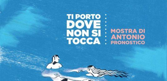 Antonio Pronostico – Ti porto dove non si tocca