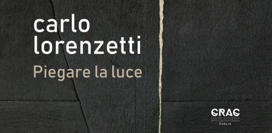 Carlo Lorenzetti – Piegare la luce