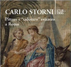 """Carlo Storni (1738 – 1806). Pittore e """"coloraro"""" svizzero a Roma"""